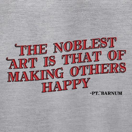 The Noblest Art Is That Of Making Others Happy Jumpers