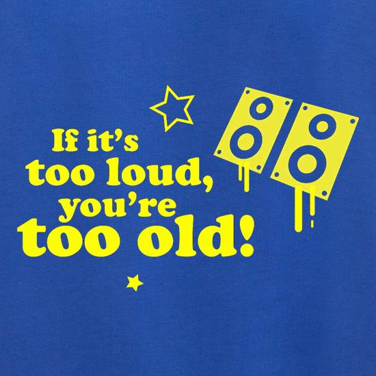 If It's Too Loud, You're Too Old Jumpers