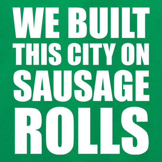 We Built This City On Sausage Rolls Jumpers