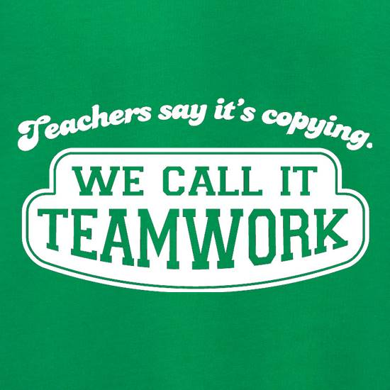 Teachers Say It's Copying. We Call It Teamwork. Jumpers