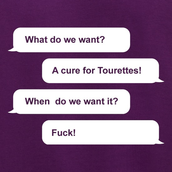 What Do We Want? A Cure For Tourettes! Jumpers