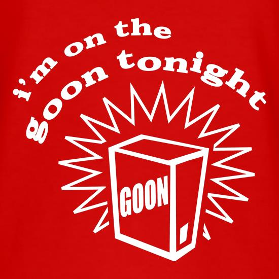 I'm on the goon tonight T-Shirts for Kids