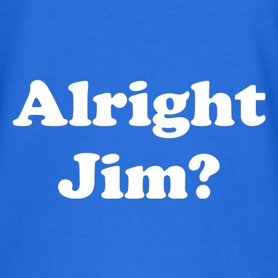 Alright Jim T-Shirts for Kids