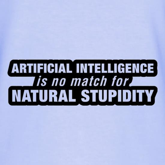 Artificial Intelligence Is No Match For Natural Stupidity T-Shirts for Kids