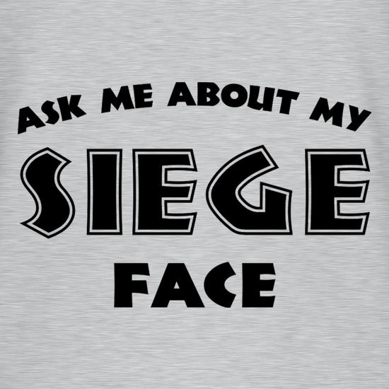 Ask Me About My Siege Face T-Shirts for Kids