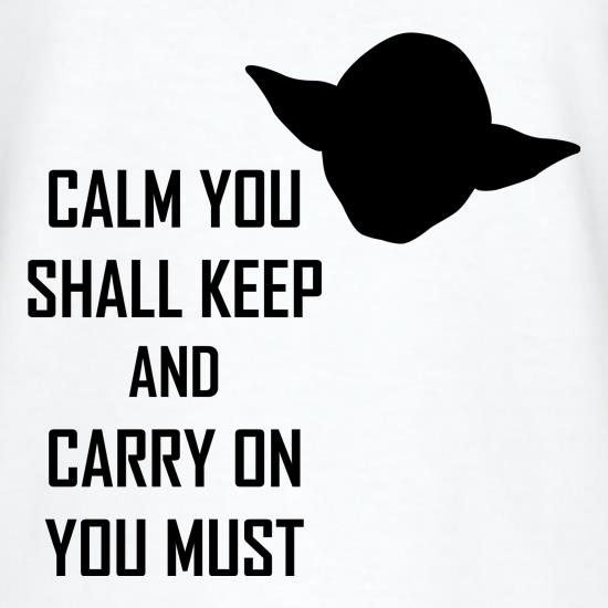 Calm You Shall Keep And Carry On You Must T-Shirts for Kids