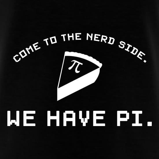 Come To The Nerd Side. We Have Pi T-Shirts for Kids