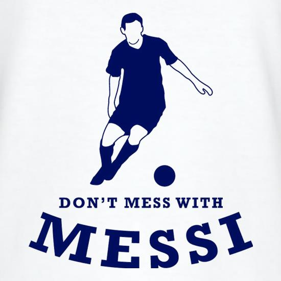 Don't Mess With Messi T-Shirts for Kids