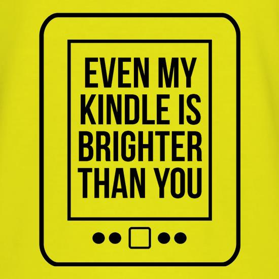 even my kindle is brighter than you T-Shirts for Kids