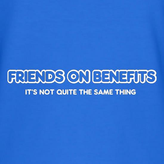 Friends On Benefits It's Not Quite The Same Thing T-Shirts for Kids