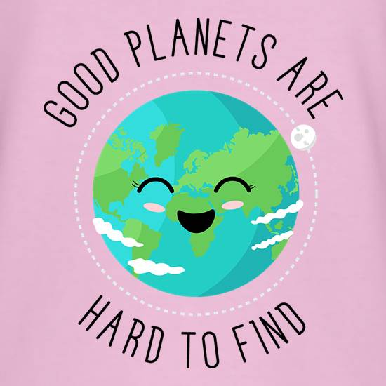 Good Planets Are Hard To Find T-Shirts for Kids