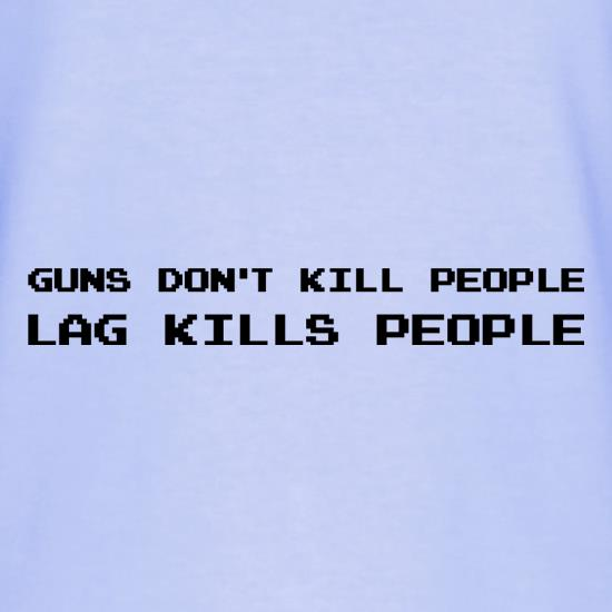 Guns Don't Kill People Lag Kills People T-Shirts for Kids