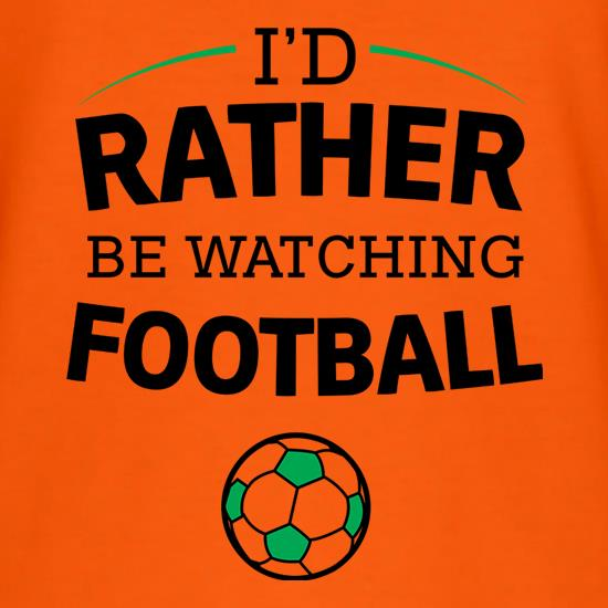 I'd Rather Be Watching Football T-Shirts for Kids
