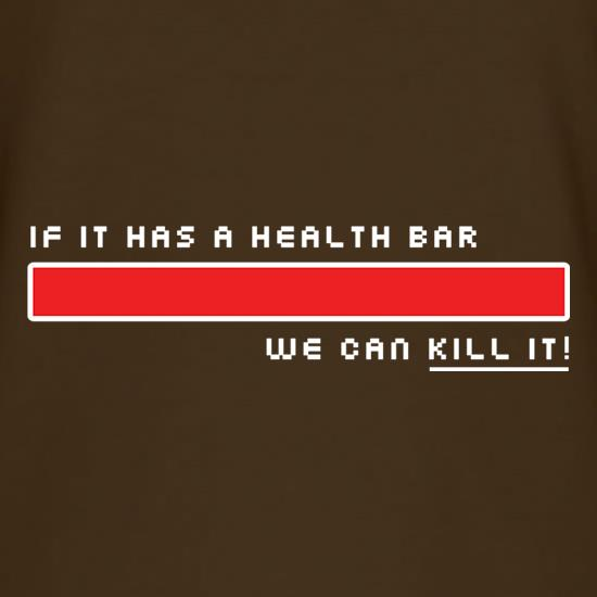 If It Has A Health Bar We Can Kill It T-Shirts for Kids