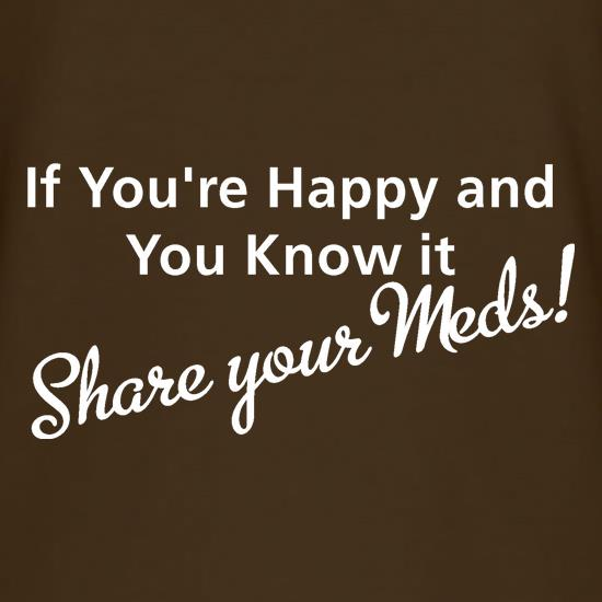 If you're happy and you know it share your meds T-Shirts for Kids