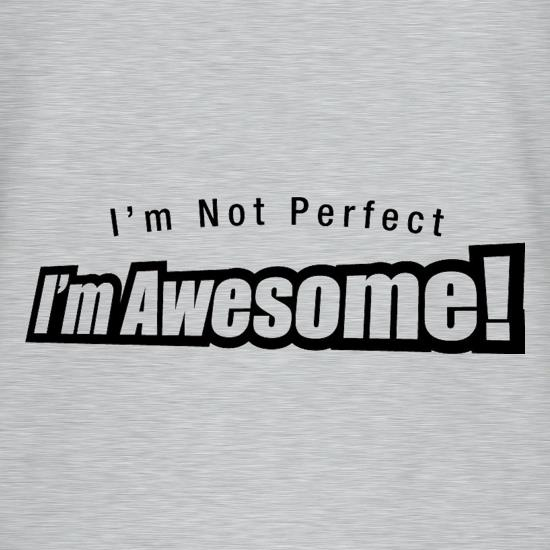 I'm Not Perfect I'm Awesome! T-Shirts for Kids