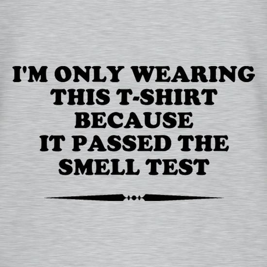 I'm Only Wearing This T-Shirt Because It Passed The Smell Test T-Shirts for Kids