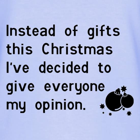 Instead of gifts this year, I've decided to give everyone my opinion T-Shirts for Kids