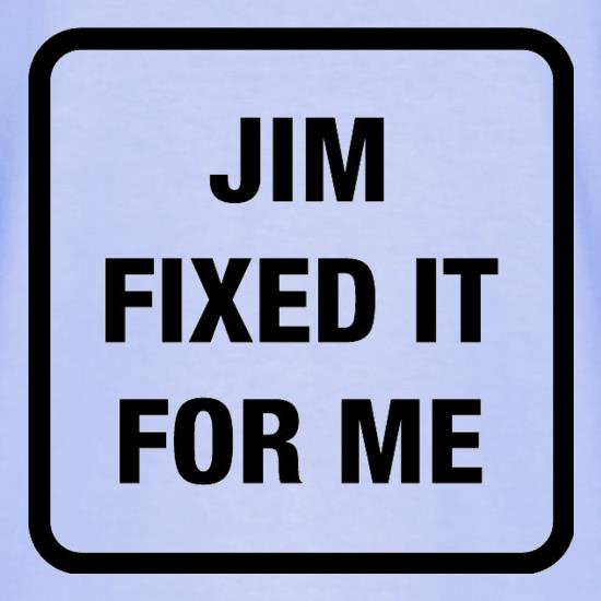 Jim Fixed It For Me T-Shirts for Kids
