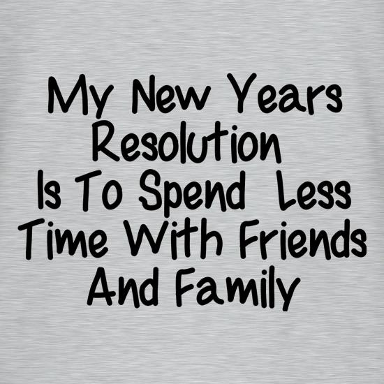 My New years resolution is to spend less time with friends and family T-Shirts for Kids