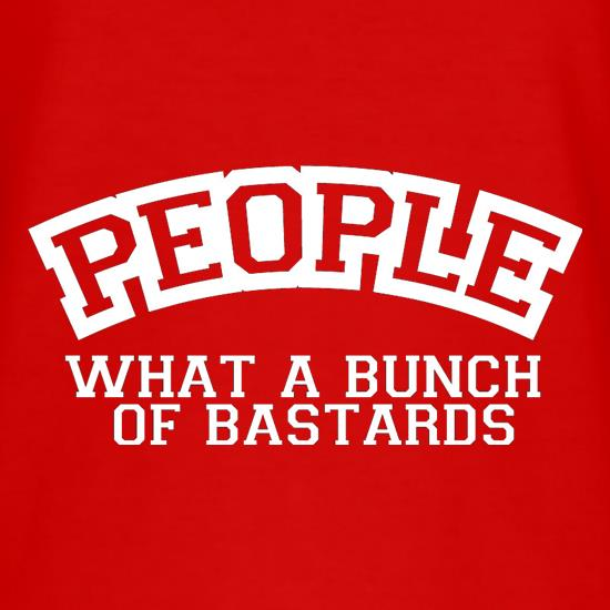 People What A Bunch Of Bastards T-Shirts for Kids