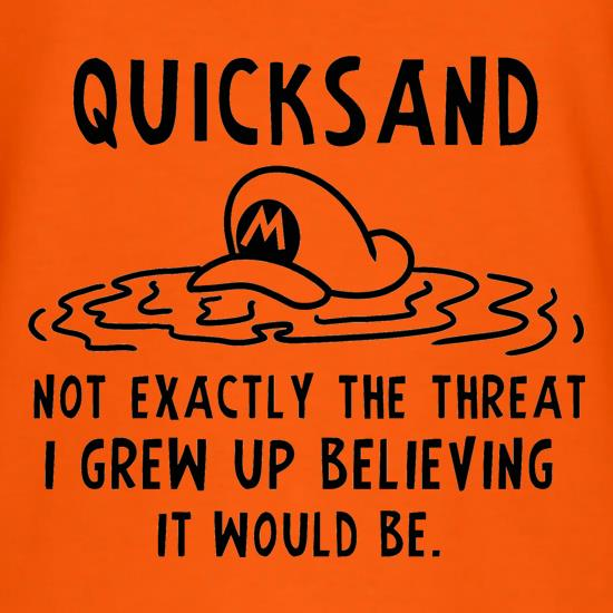 Quicksand Not Exactly The Threat I Grew Up Believing It Would Be T-Shirts for Kids