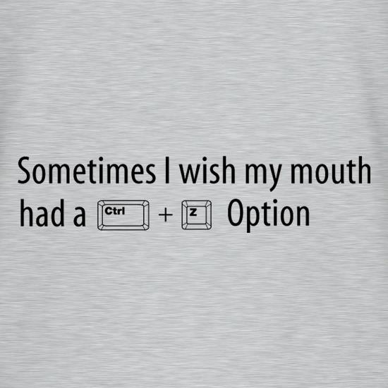 Sometimes I Wish My Mouth Had A Ctrl Z Option T-Shirts for Kids