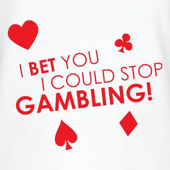 I Bet You I Could Stop Gambling! T-Shirts for Kids
