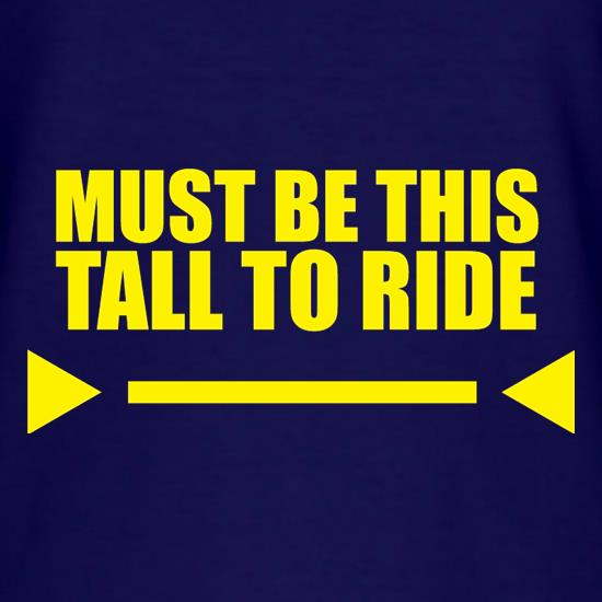 Must Be This Tall To Ride T-Shirts for Kids
