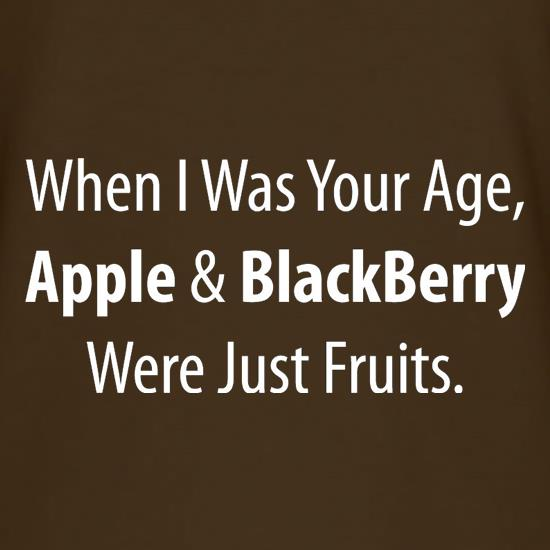 When I Was Your Age, Apple And Blackberry Were Just Fruits T-Shirts for Kids