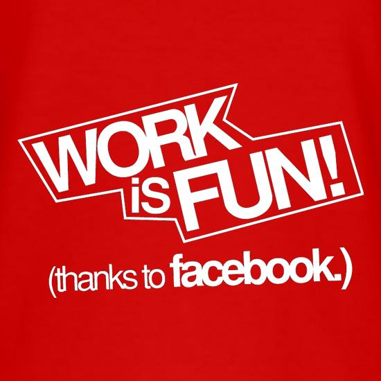 Work Is Fun! (thanks to facebook) T-Shirts for Kids