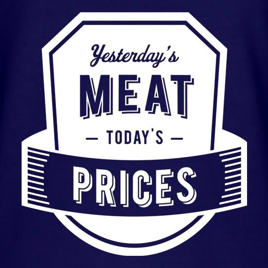 Yesterday's Meat Today's Prices T-Shirts for Kids