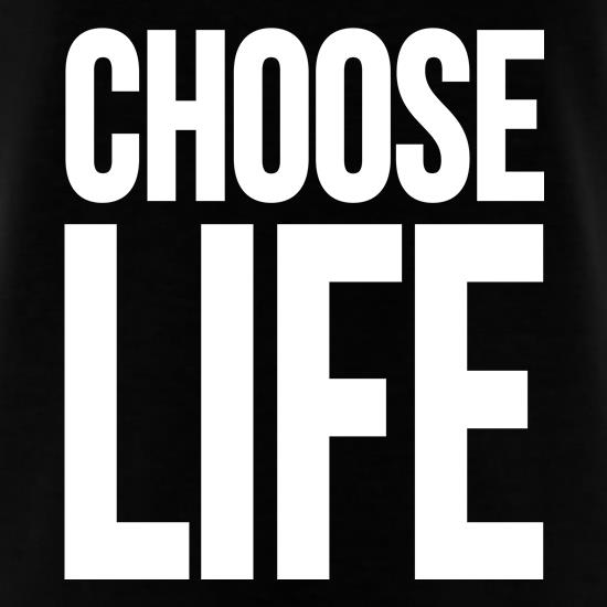 Choose Life t-shirts