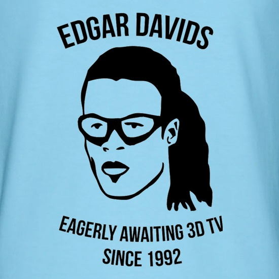 Edgar Davids: Eagerly Awaiting 3D TV Since 1992 t-shirts
