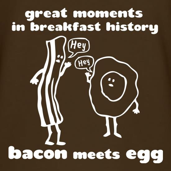 Great Moments In Breakfast History, Bacon Meets Egg t-shirts