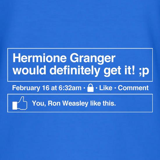 Hermione Granger would definitely get it! t-shirts