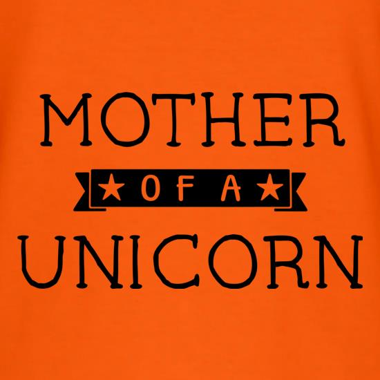 Mother Of A Unicorn t-shirts