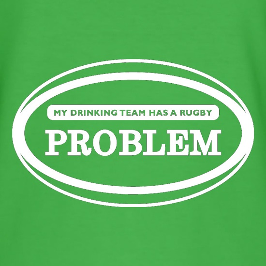 My Drinking Team Has A Rugby Problem t-shirts