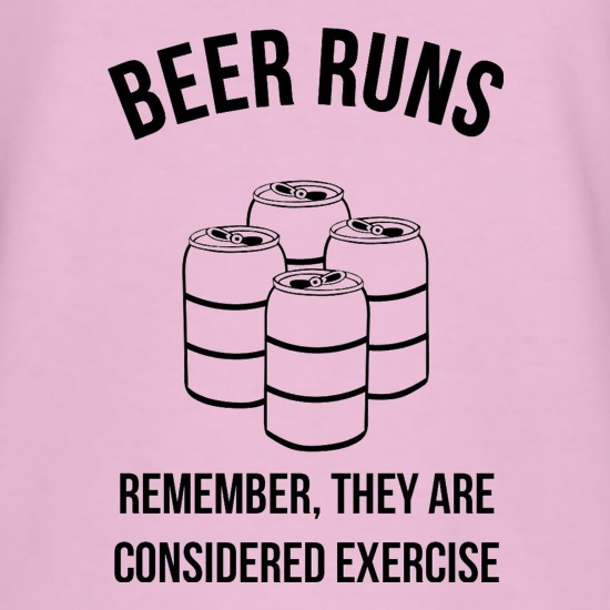 beer runs remember they are considered excercise t-shirts