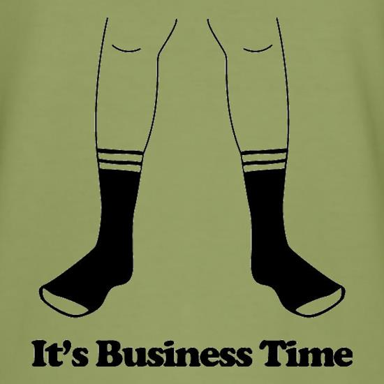 It's Business Time t-shirts