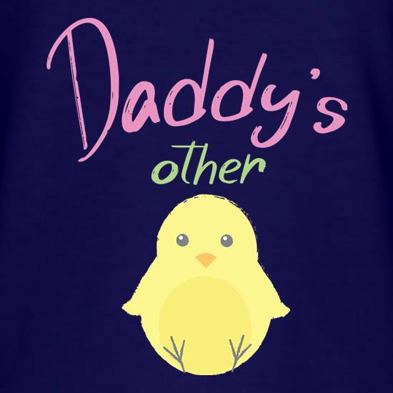 Daddy's Other Chick t-shirts