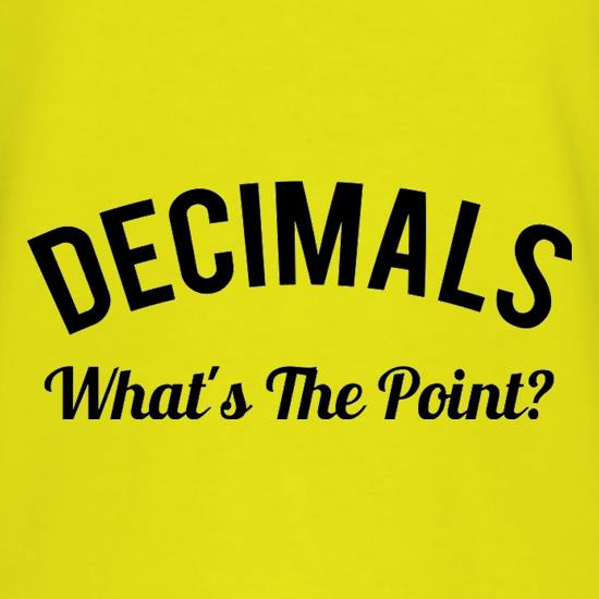 Decimals What's The Point t-shirts
