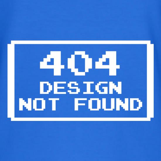 Design Not Found t-shirts