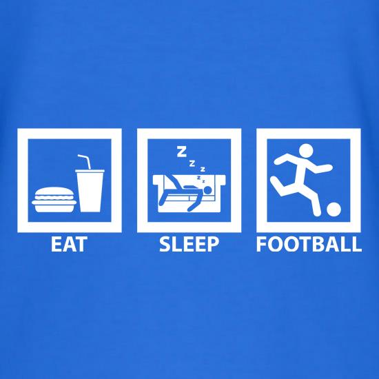 Eat, Sleep, Football t-shirts