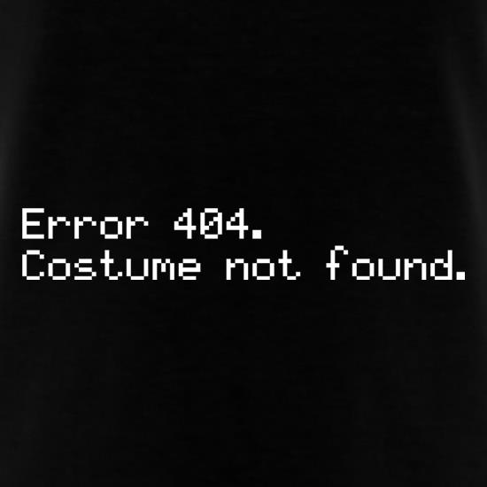 Error 404 Costume Not Found t-shirts