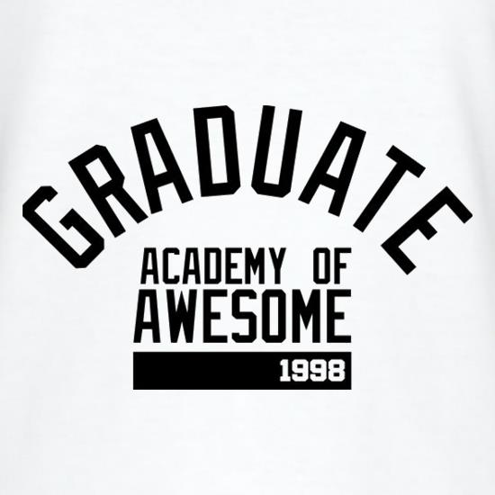 Graduate Academy Of Awesome 1998 t-shirts