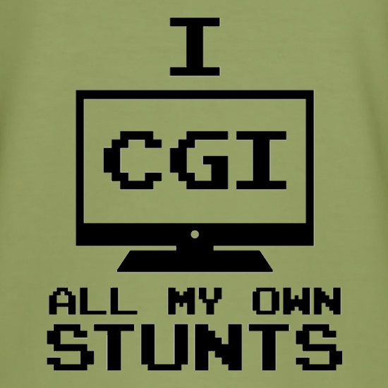 I CGI All My Own Stunts t-shirts