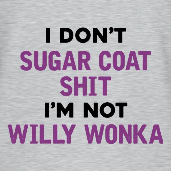 I Don't Sugar Coat Shit t-shirts