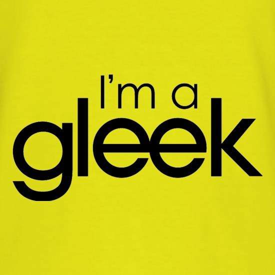 I'm A Gleek t-shirts