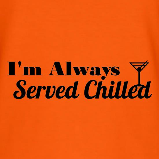 I'm always served chilled t-shirts